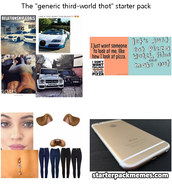 The Best Of Starter Pack Memes Generic Third World Thot